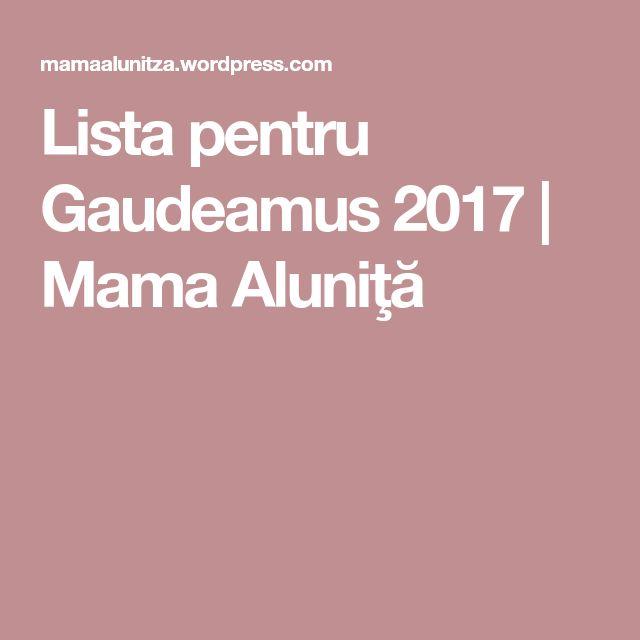 Lista pentru Gaudeamus 2017 | Mama Aluniţă