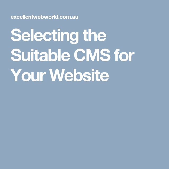 Selecting the Suitable CMS for Your Website