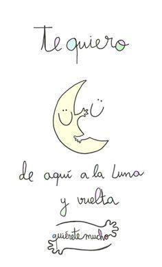 Te quiero de aqui  la luna y vuelta