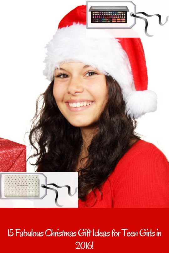 Here's our list of 15 Fabulous Christmas present ideas for teen girls in the year 2016! #ChristmasGiftIdeas