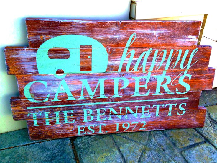 A personal favorite from my Etsy shop https://www.etsy.com/listing/240174119/happy-campers-established-rustic-wood