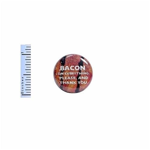 1 Pinback Button Bacon On Everything Funny Random
