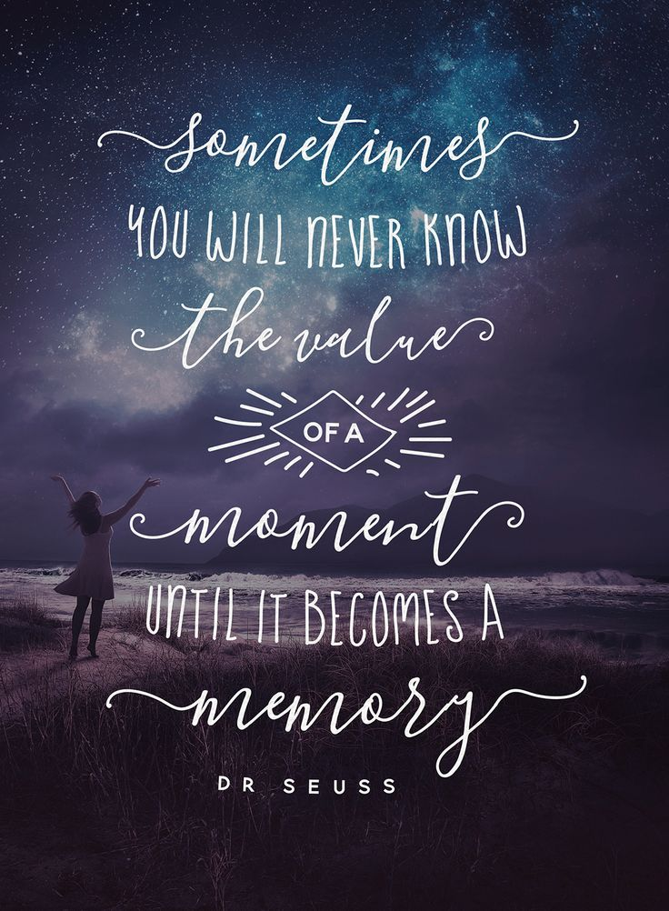 "Gorgeous handwritten quote made with the The Blooming Elegant Font Trio. ""Sometimes You Will Never Know The Value Of A Moment Until It Becomes A Memory."" – Dr. Seuss"