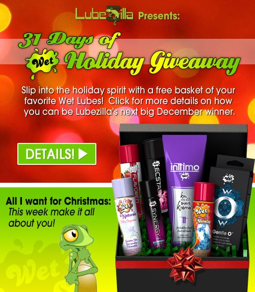 31 Days of Wet Giveaway from Lubezilla and WetTogether enter here http://www.lubezilla.com/wet-december/