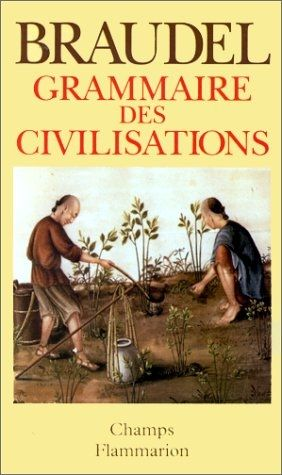 "Fernand Braudel, ""Grammaire des civilisations"""