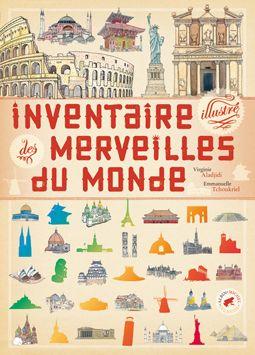 Inventaire illustré des merveilles du monde - Virginie Aladjidi et Emmanuelle Tchoukriel - Lecture & Cie.