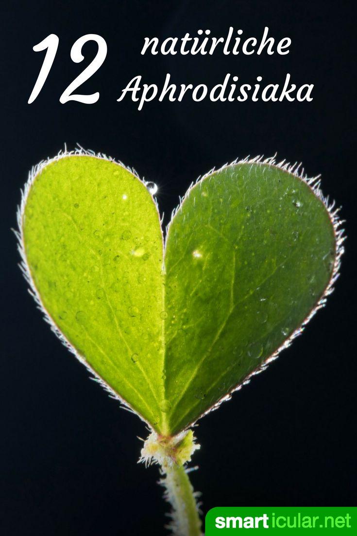 Liebt einander - 12 Kräuter als natürliches Aphrodisiakum