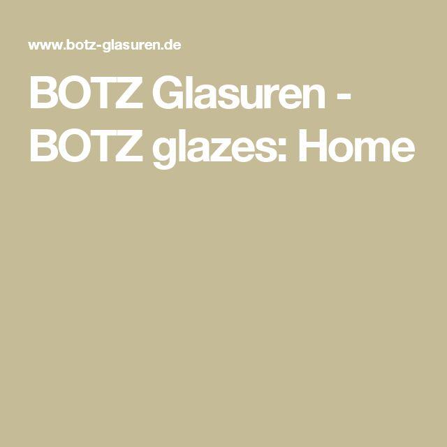 BOTZ Glasuren - BOTZ glazes: Home