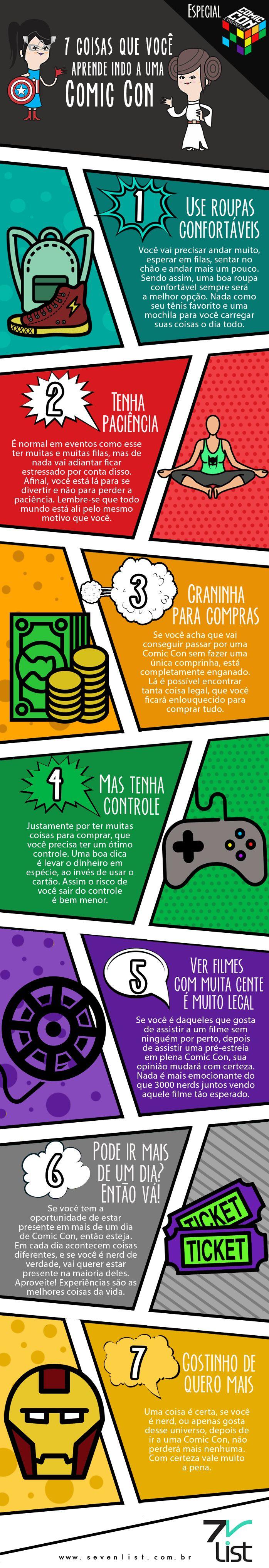 Chegou ao fim o evento mais nerd do ano no Brasil, e nós do Seven List estávamos lá conferindo tudo. Veja 7 coisas que você aprende indo a uma Comic Con Experience. #SevenList #CCXP #CCXP2016 #COMICCON #COMIC #NERD #NERDICE #ART #INFOGRÁFICO #HEROES #GEEK #CULTURAPOP #CINEMA #CINE #MOVIE #FILM #HQ #QUADRINHOS #TV #TVSHOW #SERIES #MARVEL #DC #COSPLAY