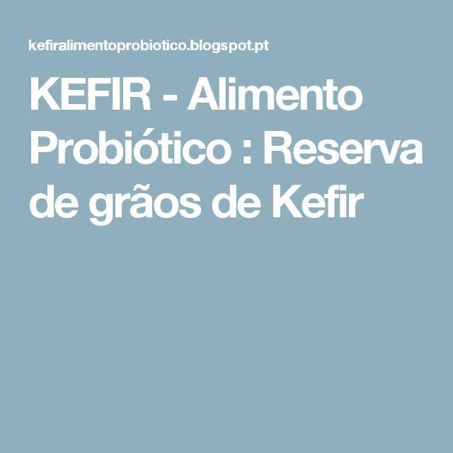 KEFIR - Alimento Probiótico : Reserva de grãos de Kefir