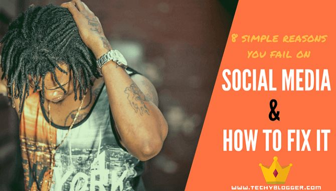 8 simple reasons you fail on Social media & How to fix it
