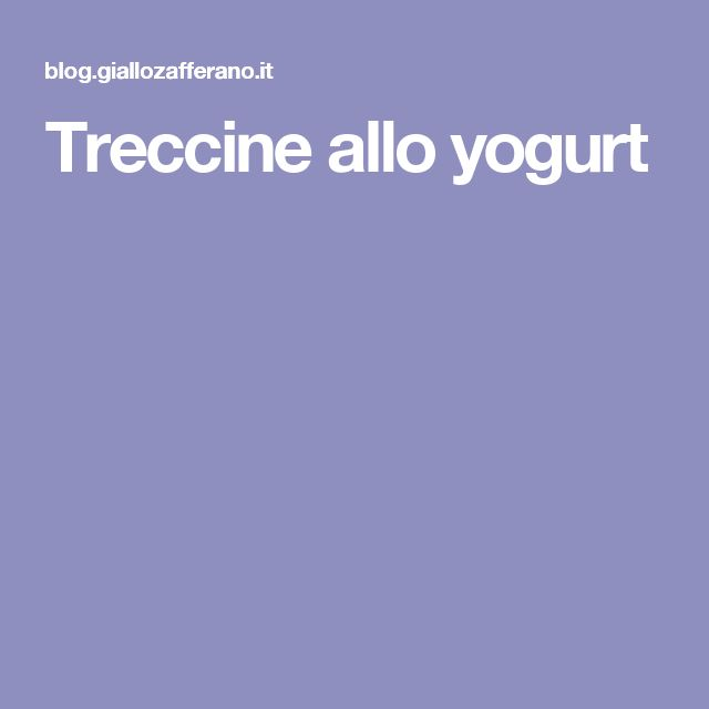 Treccine allo yogurt
