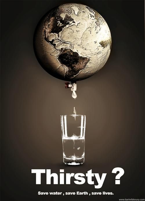 World Water Day poster. I like the strapline on this poster, 'Thirsty? Save water, save Earth, save lives'.