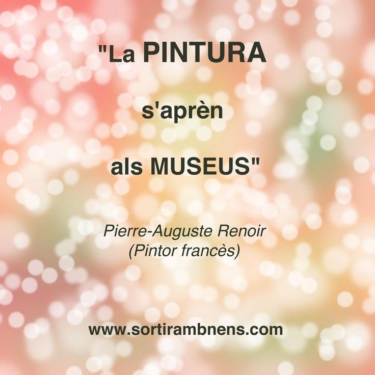"""La frase per pensar de Sortir amb nens:  """"La pintura s'aprèn als museus""""  — Pierre-Auguste Renoir (Pintor francès)  #frasesperpensar #sortirambnens #ambnens #nens #frasesboniques #frasesencatalà #encatalà"""