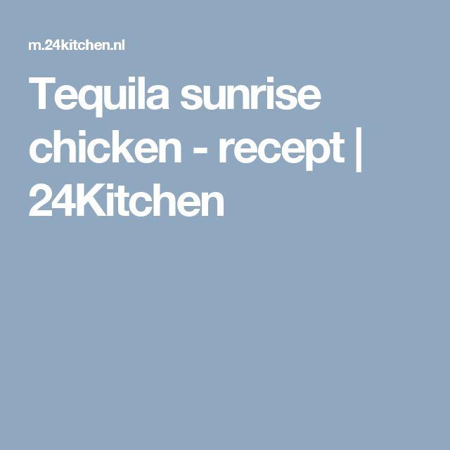 Tequila sunrise chicken - recept | 24Kitchen