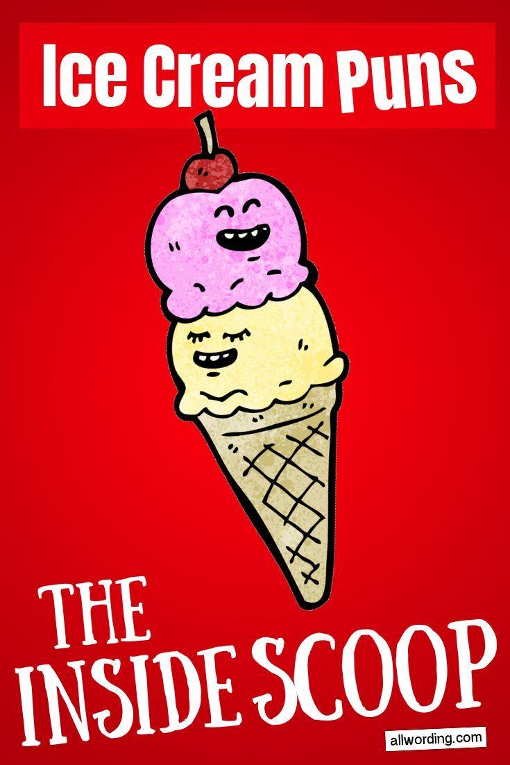 Ice Cream Puns The Inside Scoop Ice Cream Puns Ice Cream Quotes Funny Ice Cream Quotes