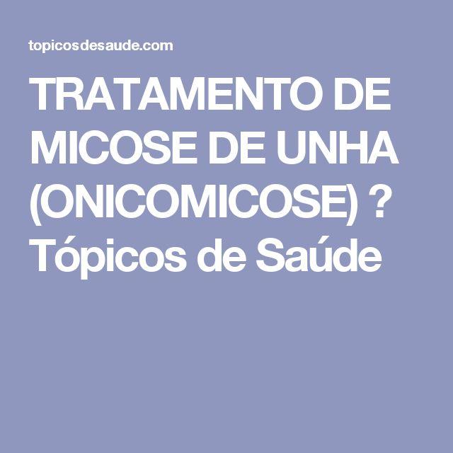 TRATAMENTO DE MICOSE DE UNHA (ONICOMICOSE) ⋆ Tópicos de Saúde