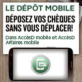Grâce au dépôt mobile, vous pouvez déposer un chèque sans avoir à vous déplacer à la caisse ou au guichet automatique. C'est simple, il vous suffit de le prendre en photo!   Vous êtes utilisateur d'AccèsD Affaires? Consultez la section Dépôt mobile pour entreprises.
