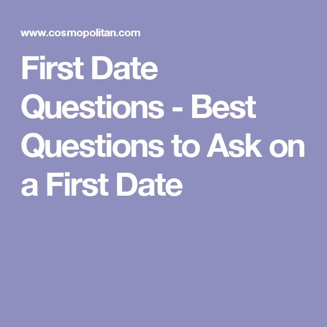 10 Good and Simple! Questions to Ask on a First Date