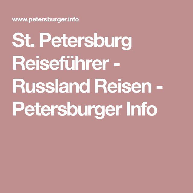 St. Petersburg Reiseführer - Russland Reisen- Petersburger Info
