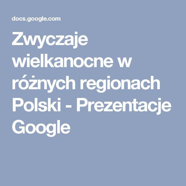 Zwyczaje wielkanocne w różnych regionach Polski - Prezentacje Google