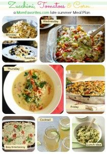 Weekly Meal Plan: Zucchini, Tomatoes and Corn. Oh my! - Mom Favorites