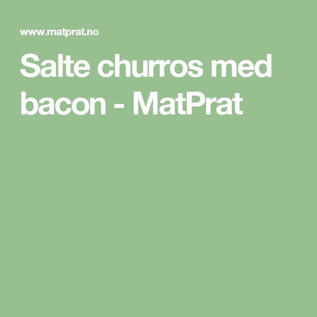 Salte churros med bacon - MatPrat