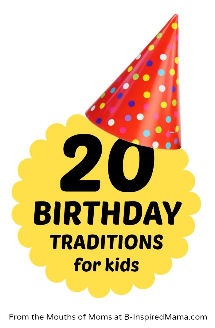 Find out how real moms make their kids Birthdays special with these 20 fun Birthday traditions at B-InspiredMama.com.