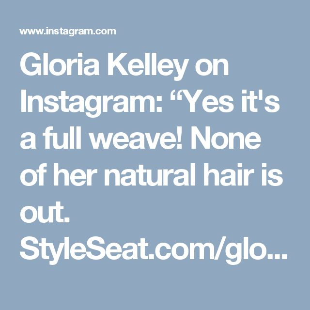 "Gloria Kelley on Instagram: ""Yes it's a full weave! None of her natural hair is out. StyleSeat.com/gloriakelley #extensions #weave #silkbaseclosure #silkclosure…"""