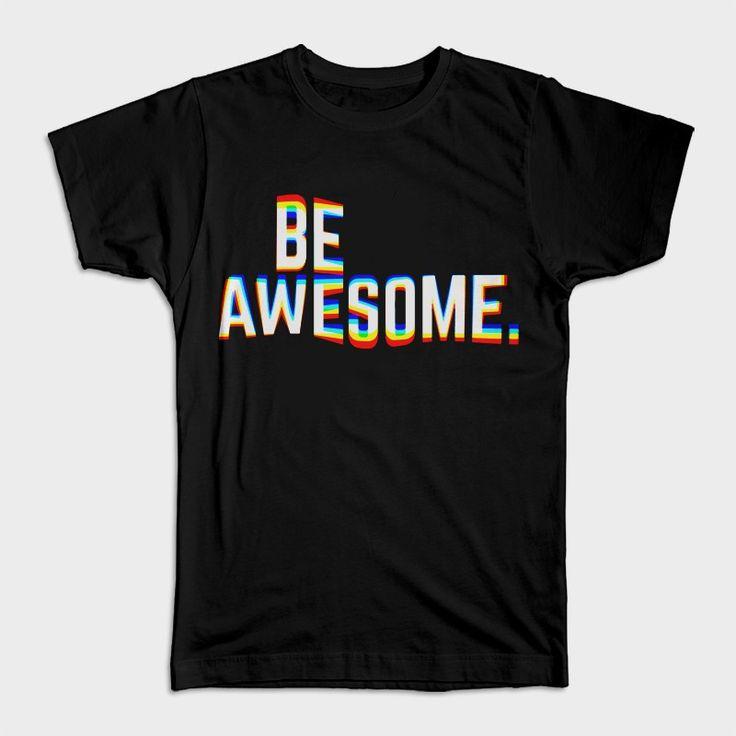 Tricou Personalizat Be Awesome