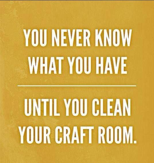 """** """"Clean The Craft Room"""" Artsy Fartsy Quote  @scrapbook"""