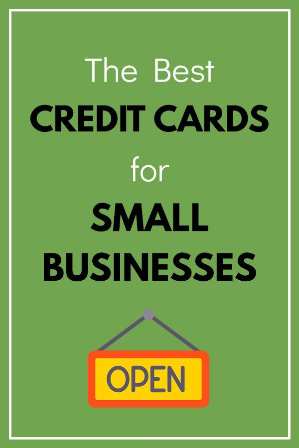The Best Credit Cards For Small Businesses 2021 Vital Dollar Business Credit Cards Good Credit Best Credit Cards