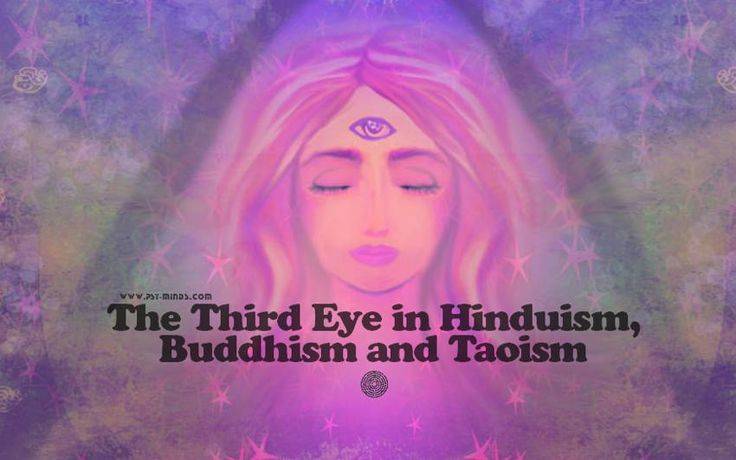 The Third Eye in Hinduism Buddhism and Taoism - @psyminds17