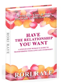 Have The Relationship You Want By Rori Raye