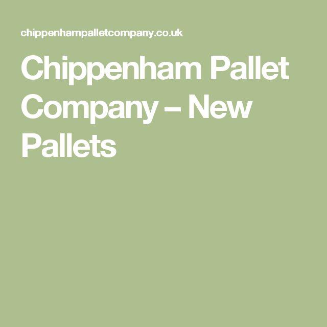 Chippenham Pallet Company – New Pallets
