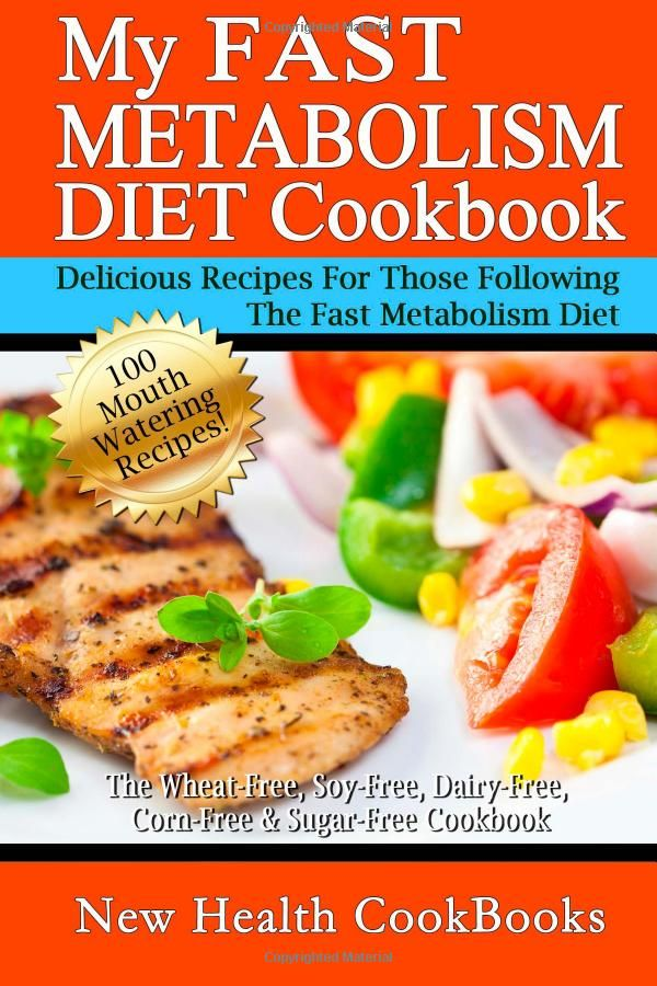 My Fast Metabolism Diet Cookbook: The Wheat-Free, Soy-Free, Dairy-Free, Corn-Free & Sugar-Free Cookbook by New Health CookBooks