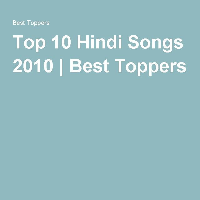 Top 10 Hindi Songs 2010 | Best Toppers