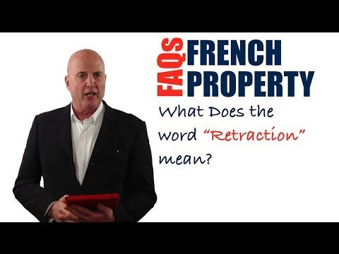 In this video, you're going to discover what the word 'Rétractation' means in a French property contract