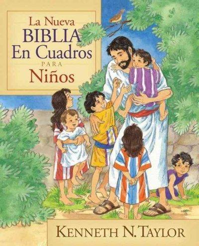 La Nueva Biblia En Cuadros Para Ninos/the New Bible In Pictures For Little Eyes