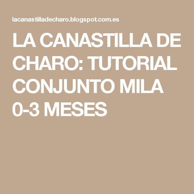 LA CANASTILLA DE CHARO: TUTORIAL CONJUNTO MILA 0-3 MESES