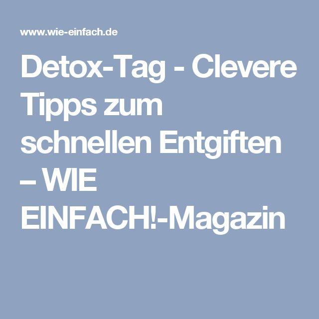 Detox-Tag - Clevere Tipps zum schnellen Entgiften – WIE EINFACH!-Magazin