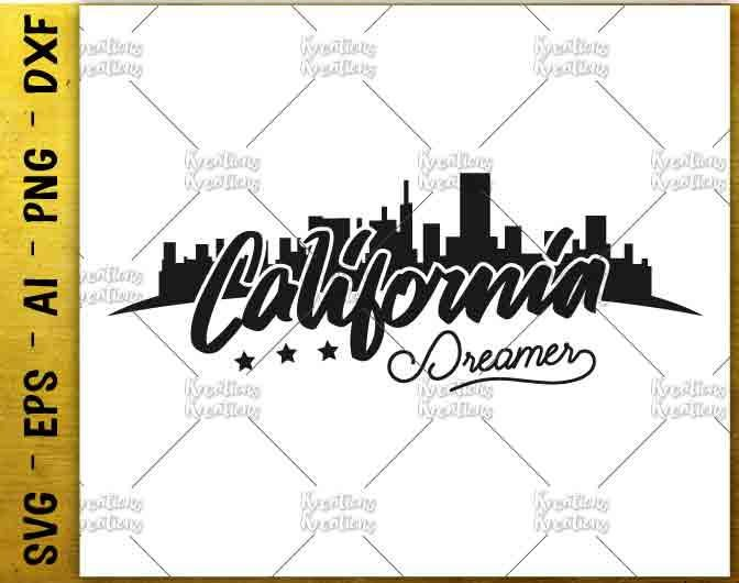 California SVG Dreamer SVG cool tee shirt design svg cuttable cutting file Cricut Silhouette digital instant Download vector SVG png eps dxf by KreationsKreations on Etsy