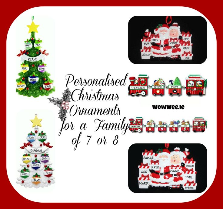 http://www.wowwee.ie/Personalised-Christmas-Tree-Ornaments-for-Family-of-Seven-s/124.htm