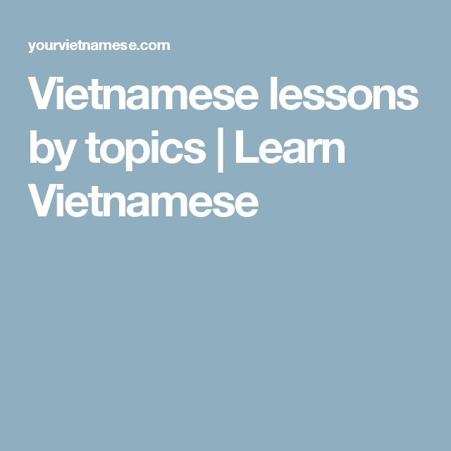 Vietnamese lessons by topics | Learn Vietnamese