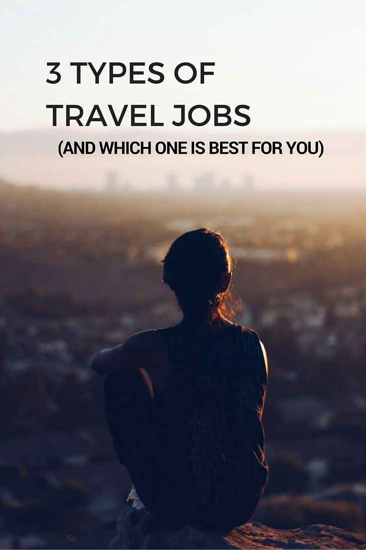 Looking for a travel job? Here are the three main types of travel jobs - broken into length of time - so you can figure out which one is best for you!
