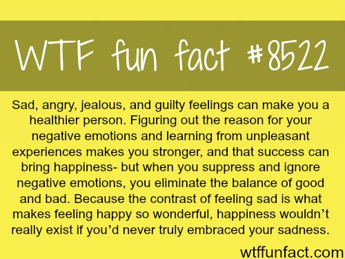 Sadness, anger, and jealousy can make you a healthier person - WTF fun facts