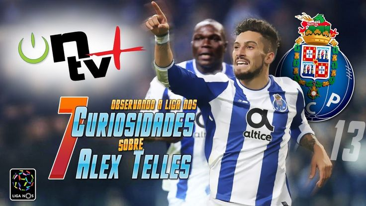 7 Curiosidades sobre Alex Telles | Observando a Liga Nos | ON tv Mais