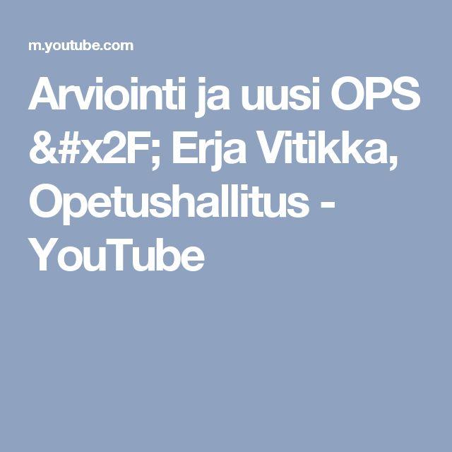 Arviointi ja uusi OPS / Erja Vitikka, Opetushallitus - YouTube