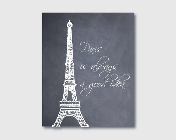 Paris is always a good idea - Eiffel Tower - Paris, France - 8 x 10 - Wall Art  Vintage Script or Chalkboard on Etsy, $15.00