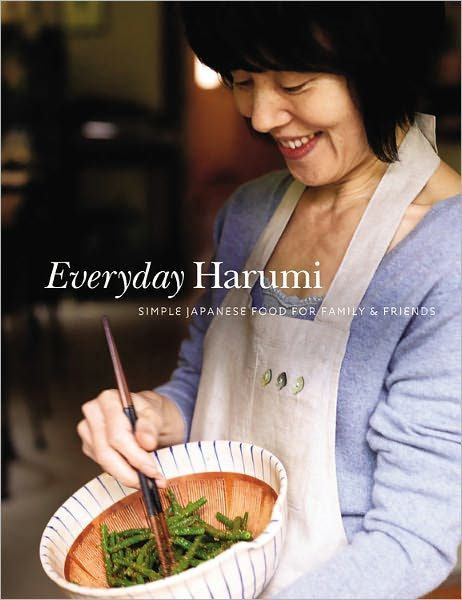 everyday harumi: simple japanese food for family & friends • harumi kurihara